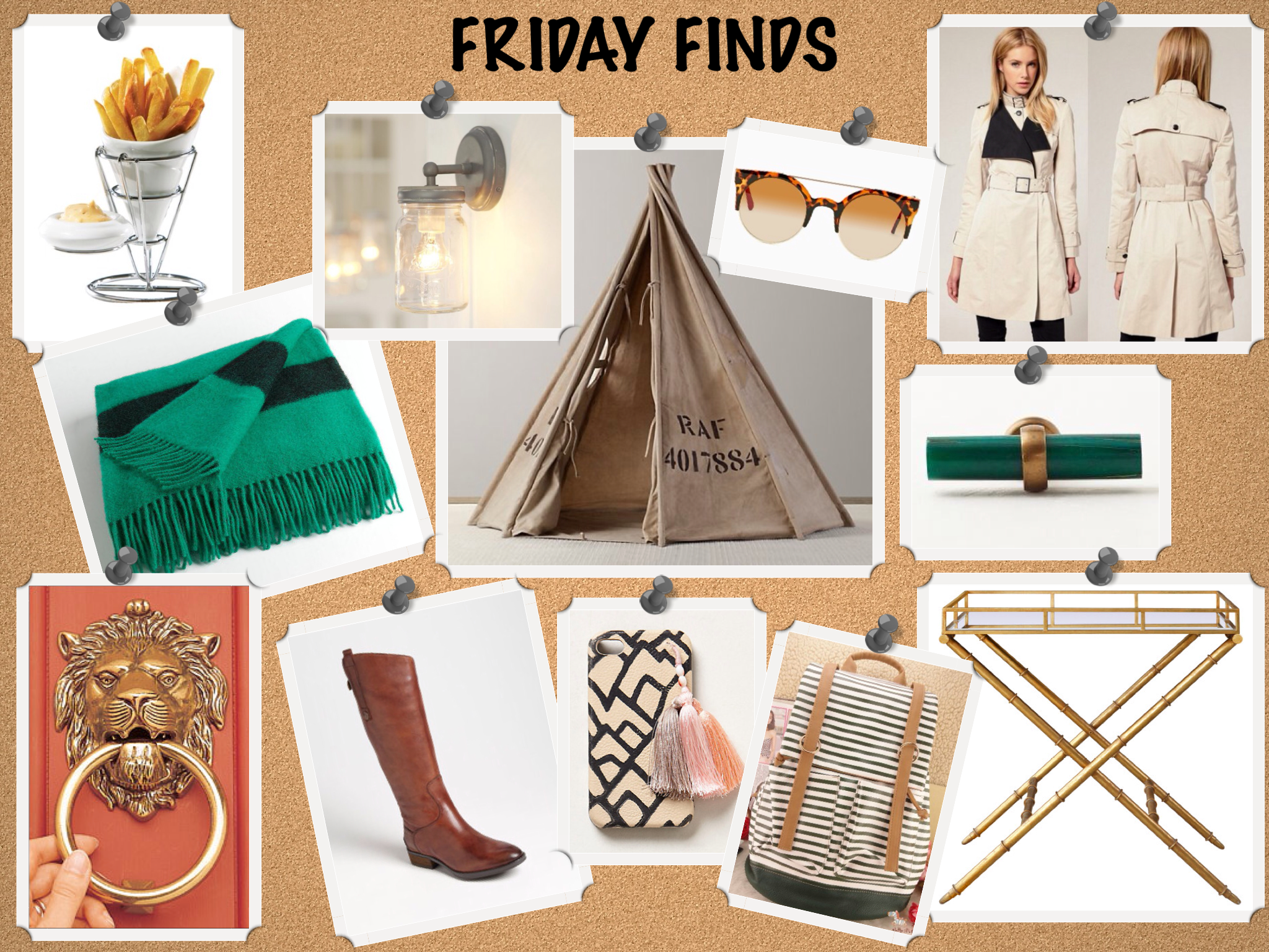 "Clockwise from left to right:    Remy Olivier Think Kitchen Fries For Me Set  |  Green Caribou Throw   Exeter Sconce  |  Recycled Canvas Tent  |  Bueller Shades-Tortoise  |  Beige and Black Trench Coat  |  Emerald Antler Tusk Knob  |  Bungalow 5 Normandy Gold Table  |  Sky Blue and White Striped Backpack  |  Tarsus iPhone Case  |  Sam Edelman ""Penny"" Boot  