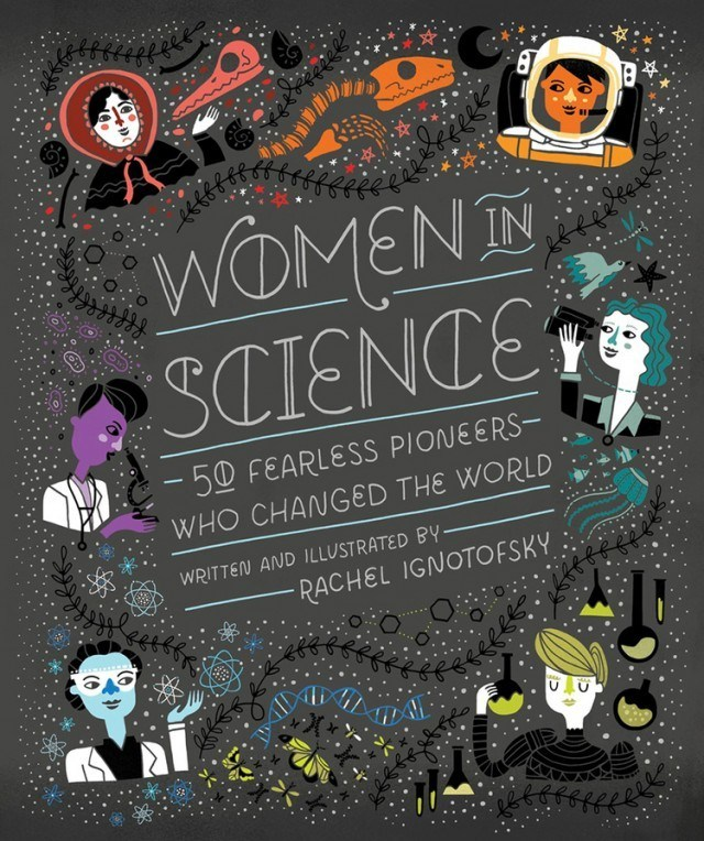 Women in Science written and illustrated by Rachel Inotofsky