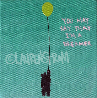 you may say that I'm a dreamer