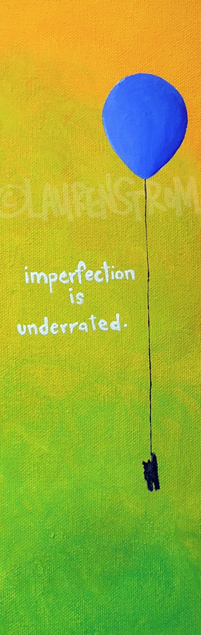imperfection is underrated