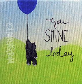 you shine today