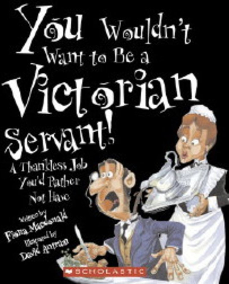 Books You Wouldn't Want to Be a Victorian Servant.jpg
