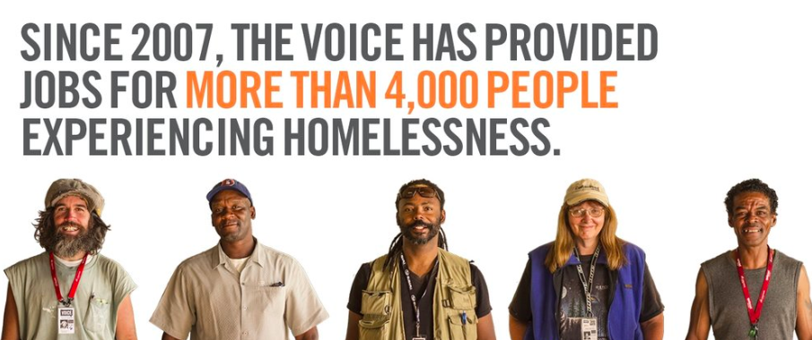 Our mission is to facilitate a dialogue addressing the roots of homelessness by telling stories of people whose lives are impacted by poverty and homelessness and to offer economic, educational, and empowerment opportunities for the impoverished community.  The  Denver VOICE is  an award-winning publication and a member of the International Network of Street Papers. We abide by the Society of Professional Journalists code of ethics.