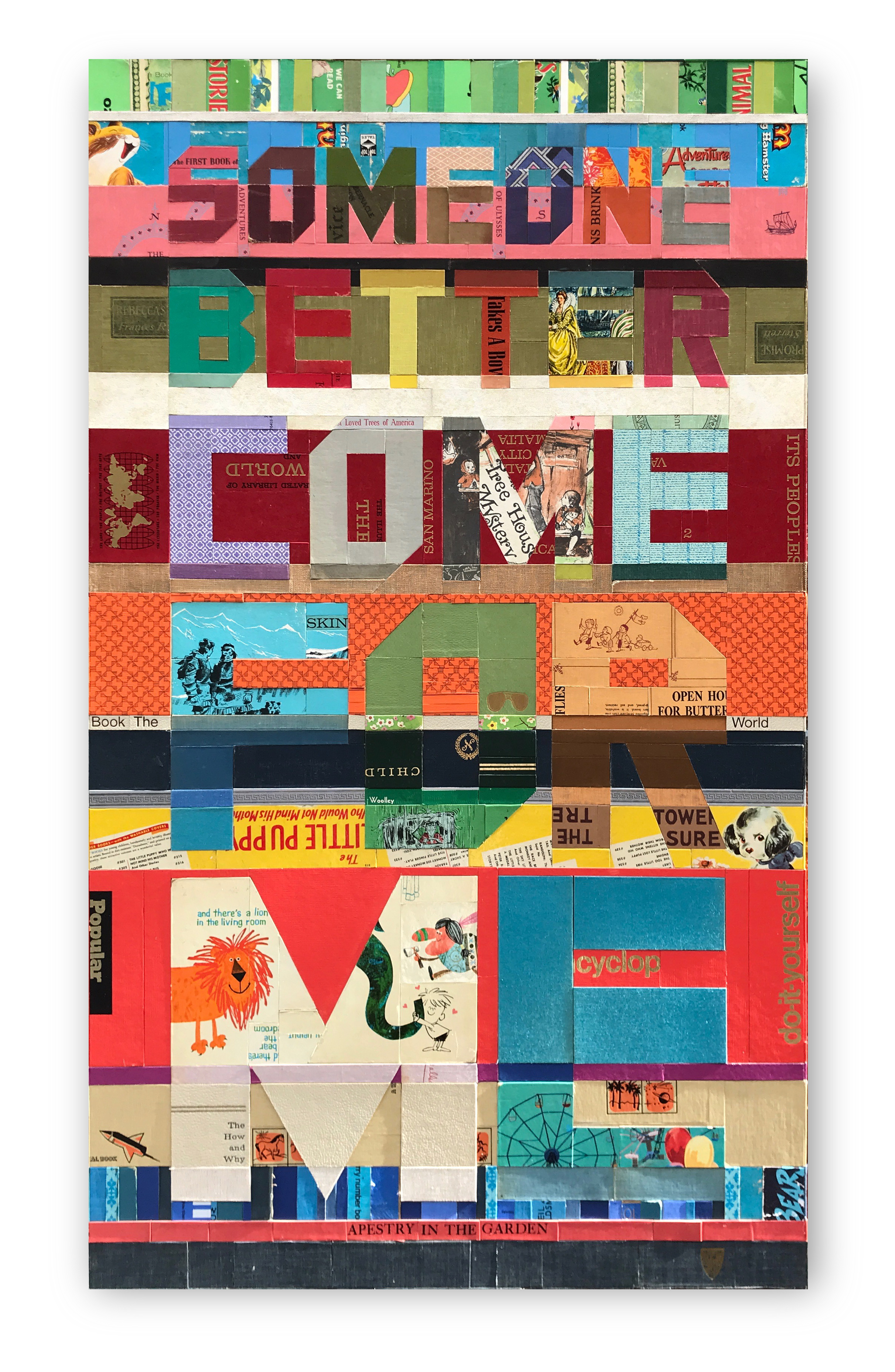 Someone Better Come For Me  | 48 x 28 x 2 | Book Covers on Wood