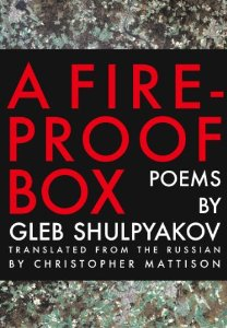 Gleb Shulpyakov, A Fireproof Box (2011, translated by Christopher Mattison)