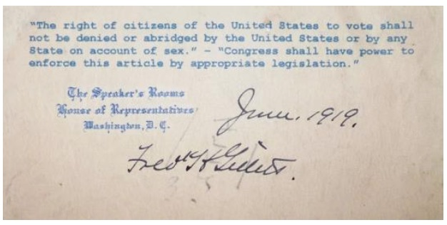 The 19th Amendment, signed by Speaker of the House Fred H Gallet, June 1919