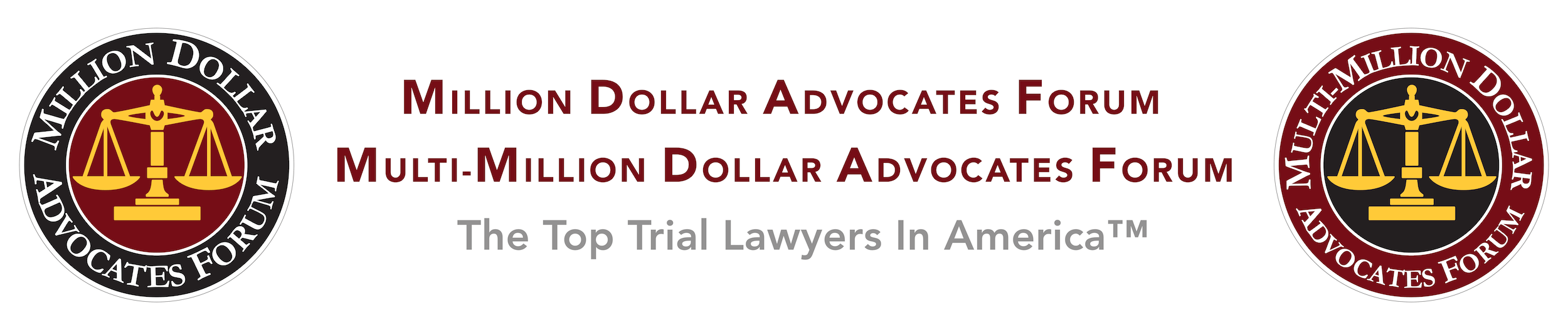 Million Dollar Advocates Forum & Multi-Million Dollar Advocates Forum Member; The Top Trial Lawyers in America™