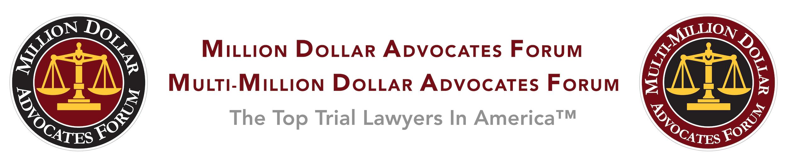 Million Dollar Advocates Forum & Multi-Million Dollar Advocates Forum Member; The Top Trial Lawyers in America™