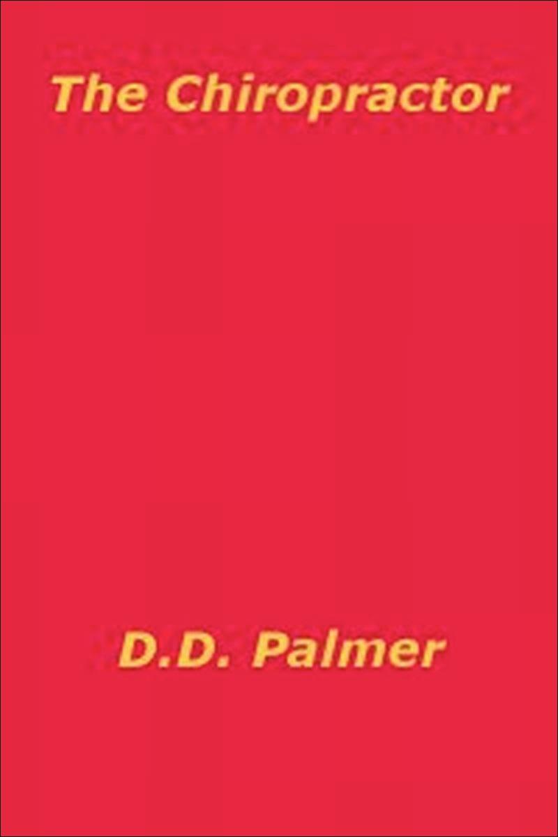 D.D. Palmer's,  The Chiropractor