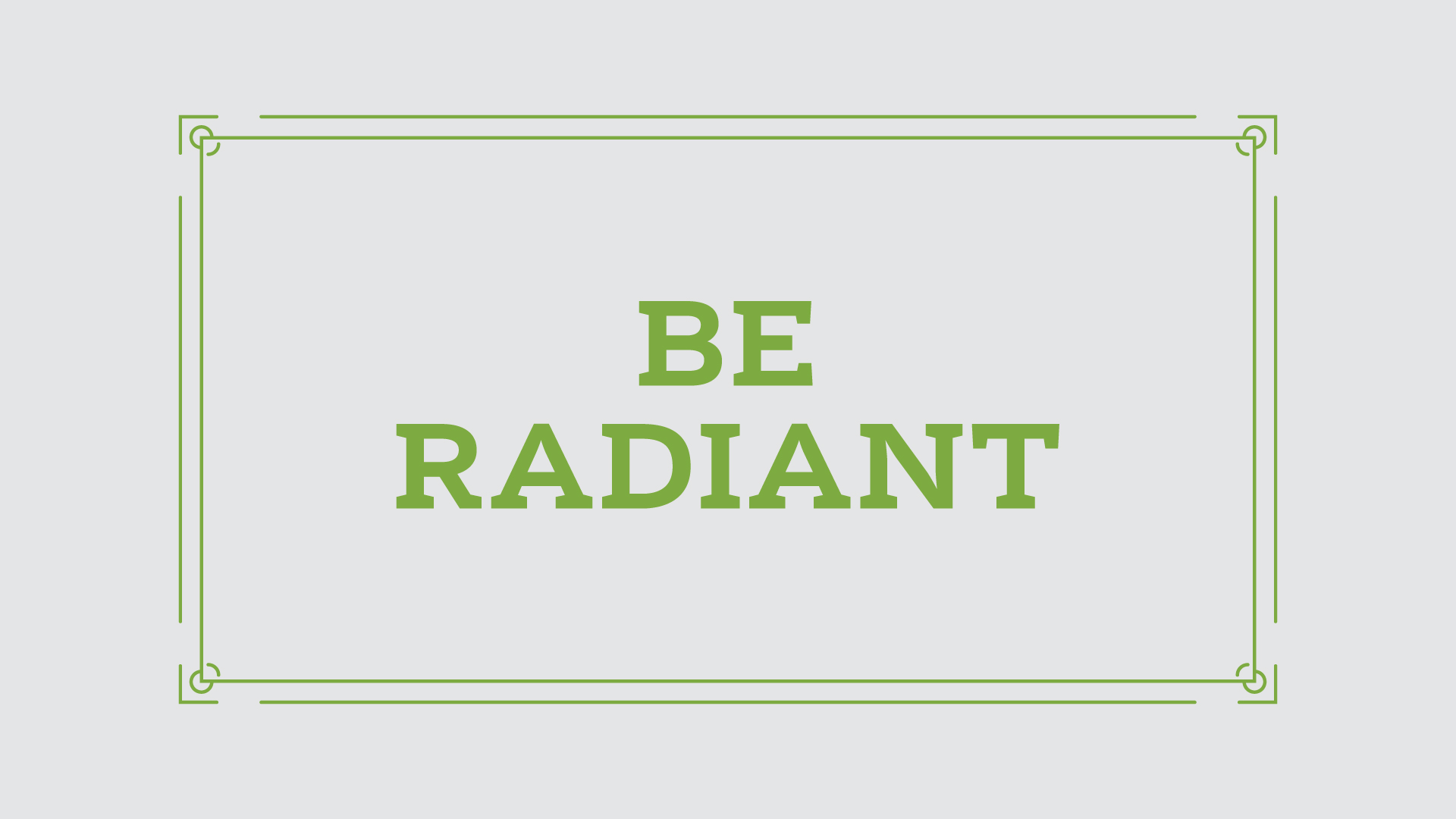 Be Radiant | Wide.jpg