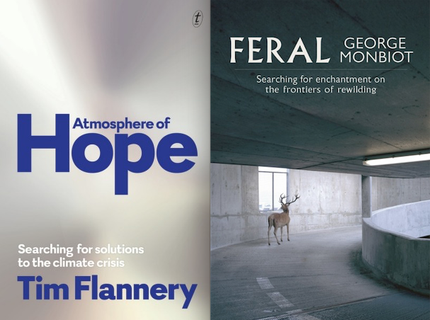 Tim Flannery and George Monbiot's latest books are recent forays into a more positive, hopeful form of environmentalism.