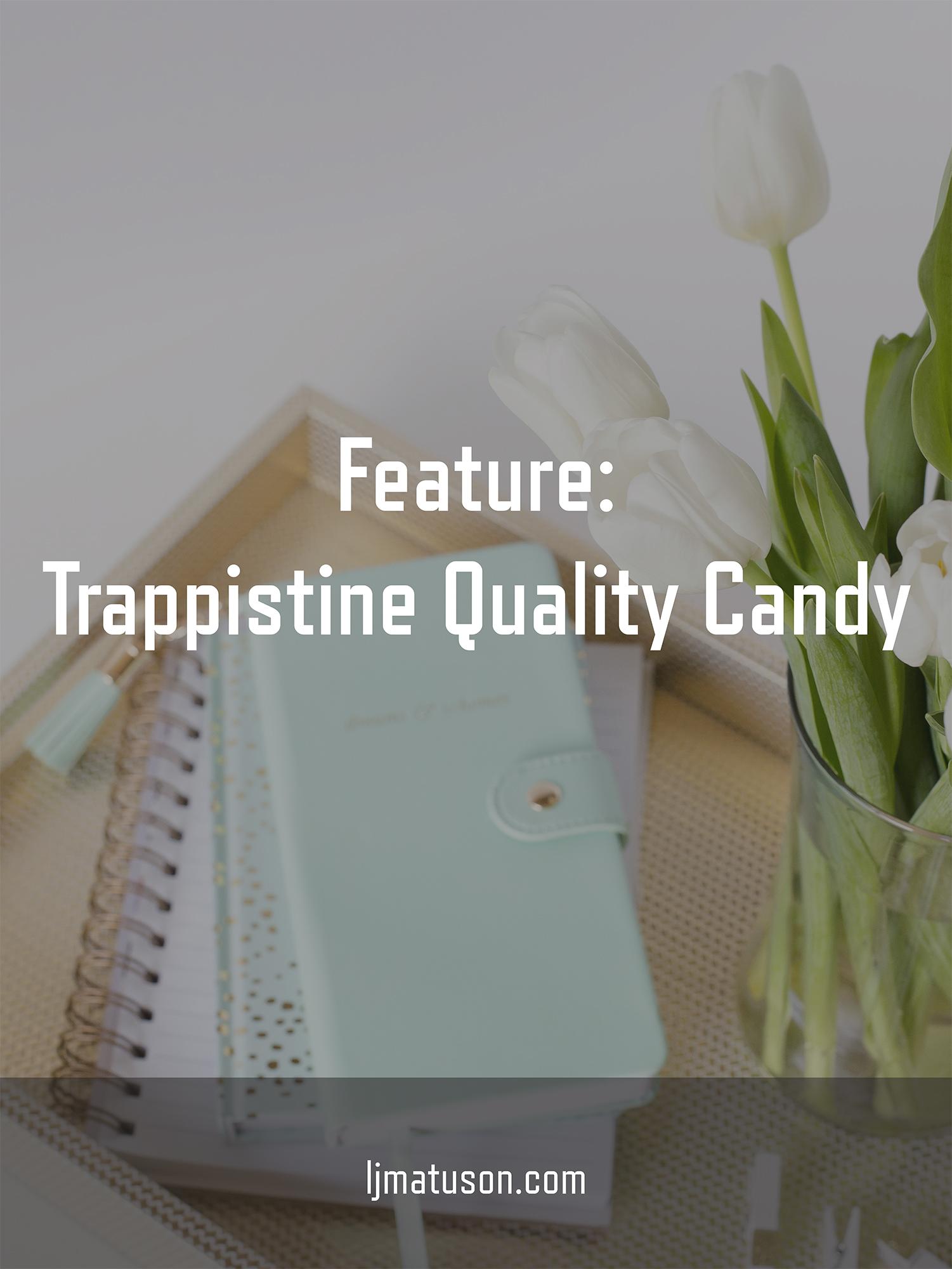 LeahMatuson_Feature_Trappistine-Candy.jpg