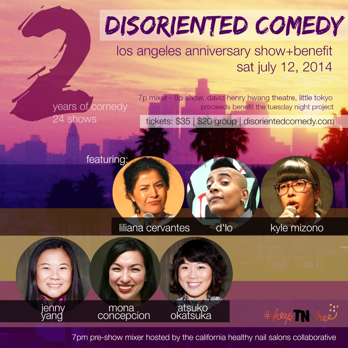 """Los Angeles: Saturday, July 12th, 2014.   TICKETS ON-SALE NOW. Discount code """"EARLYBIRD"""" for $5 tickets!  http://disorientedcomedy.com/   Disoriented Comedy 2-Year Anniversary Show+Benefit for  Tuesday Night Project    FB EVENT FOR UPDATES:  https://www.facebook.com/events/781360438563112/    SHOW + FUNDRAISER + COMEDY = PARTY"""