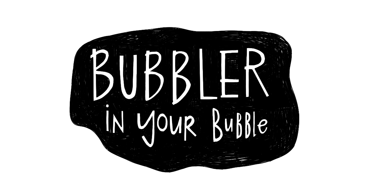 Bubbler in your Bubble
