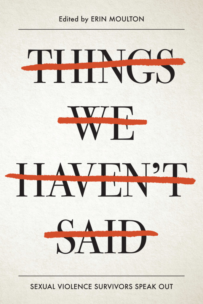 - Things We Haven't Said is a powerful collection of poems, essays, letters, vignettes and interviews written by a diverse group of impressive adults who survived sexual violence as children and adolescents.