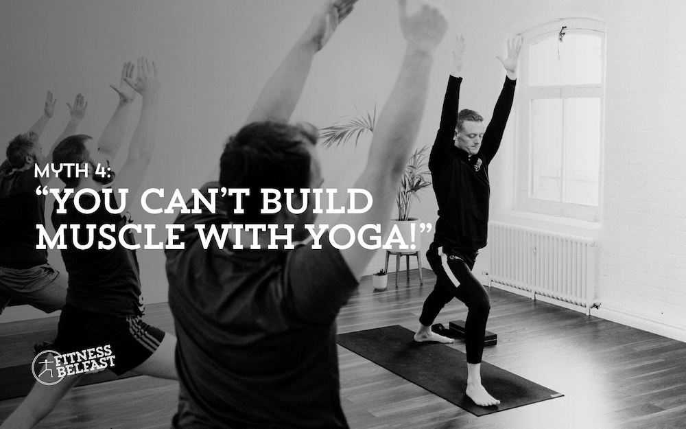 BroFlo Yoga Myths Busted Myth 4 You can't build muscle with yoga Fitness Belfast.png