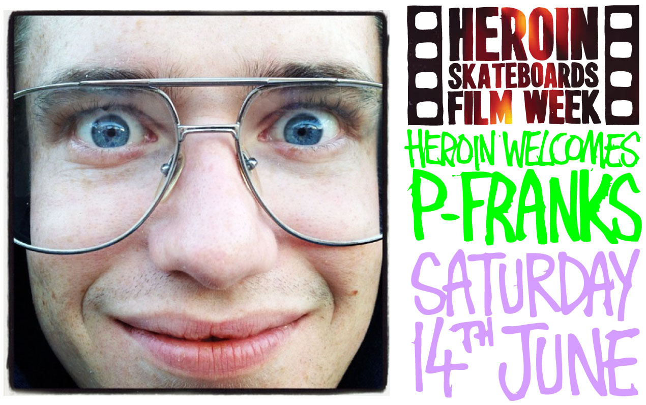 Click the image to watch on our Vimeo site. Stoked to Welcome P Franks to Heroin Skateboards as our film week continues.