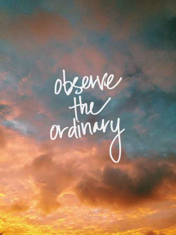observe the ordinary