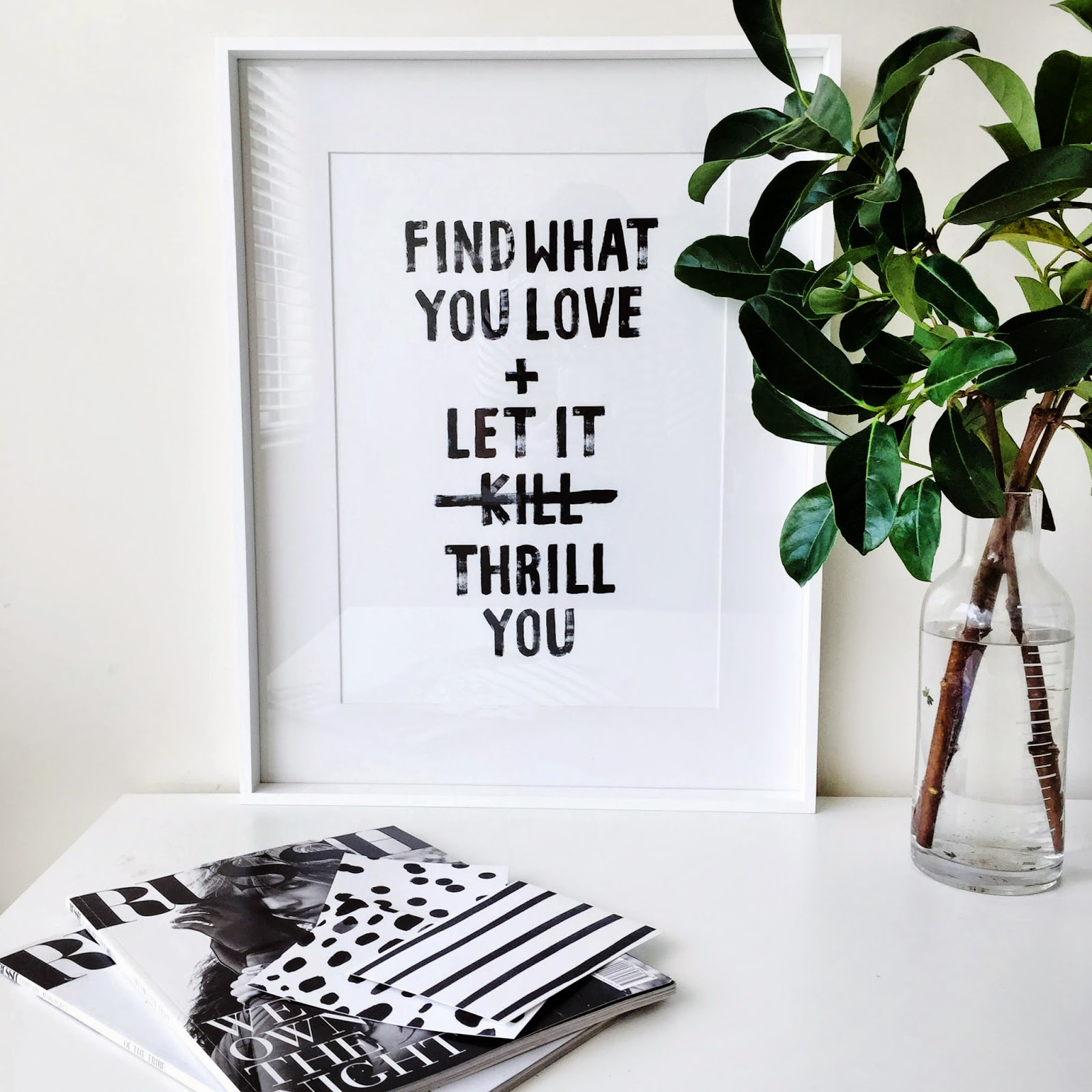 Jasmine Dowling Find What You Love and Let it Thrill You Print