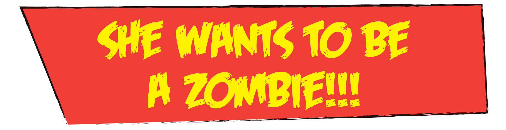 she-wants-to-be-a-zombie.png