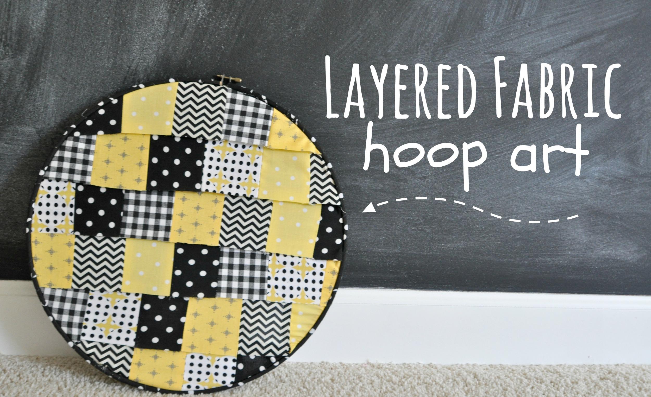 Decor and the Dog Layered fabric hoop art.jpg