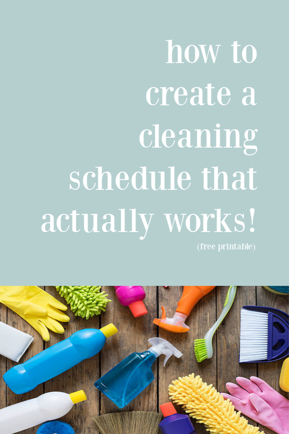 How to create a cleaning schedule that actually works! Easy tips and a printable guide!
