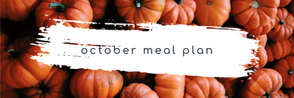 October Meal Plan + Meal Planning Tips