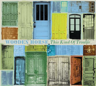 Wooden Horse - This Kind Of Trouble Album Cover 1000.jpg