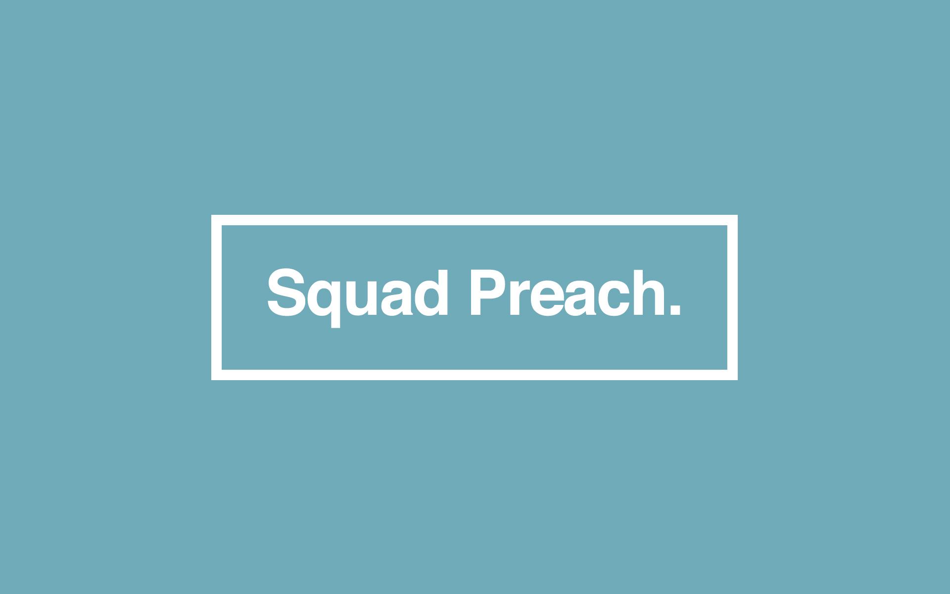 Squad Preach.jpg