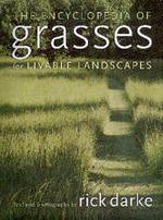 Encyclopedia of Grasses for Livable Landscapes     Rick Darke + Library  + BWB  + Amazon  + Publisher