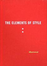 The Elements of Style Illustrated     William Strunk, E.B. White, & Maira Kalman + Library  + BWB  + Amazon  + Publisher