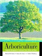 Arboriculture: Integrated Management of Landscape Trees, Shrubs, and Vines     James R. Clark, Richard W. Harris, & Nelda P. Matheny + Library  +  BWB  + Amazon