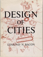 Design of Cities     Edmund N. Bacon + Library  + BWB  + Amazon