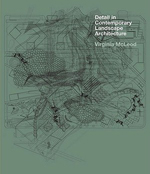 Detail in Contemporary Landscape Architecture   Virginia McLeod + Library  + BWB  + Amazon  + Publisher