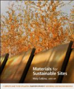 Materials for Sustainable Sites     Meg Calkins + Library  + BWB  + Amazon  + Publisher