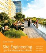Site Engineering for Landscape Architects     Steven Strom, Kurt Nathan, & Jake Woland + Library  + BWB  + Amazon  + Publisher
