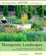 Therapeutic Landscapes: An Evidence-Based Approach to Designing Healing Gardens and Restorative Outdoor Spaces     Clare Cooper Marcus & Naomi Sachs + Library  + BWB  + Amazon  + Publisher