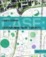 Case: Downsview Park     Julia Czerniak + Library + Amazon