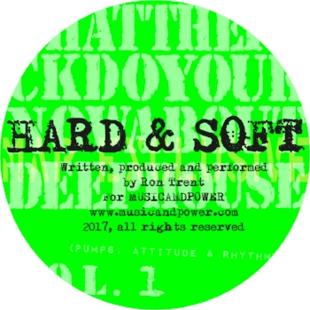 'Hard & Soft' By Ron Trent