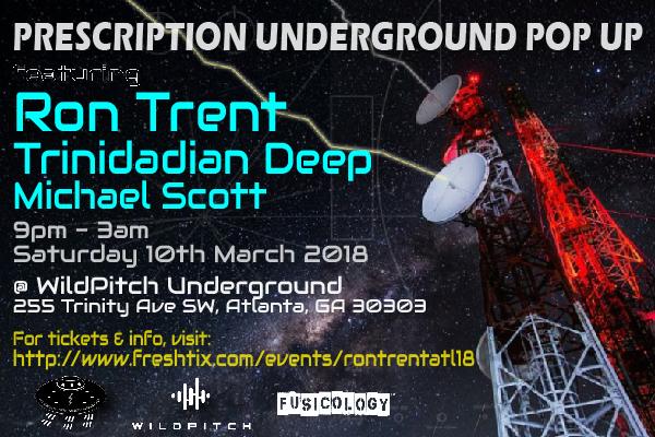Prescription Underground Pop Up Wildpitch Underground Atlanta Ron Trent Trinidadian Deep Michael Scott Flyer Saturday 3rd March 2018
