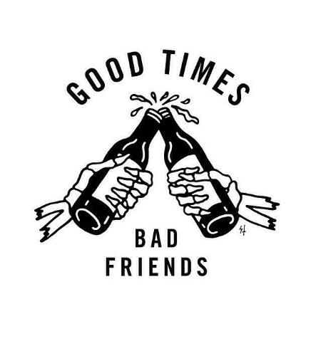 https://www.redbubble.com/people/fantaztik/works/24583042-good-times-bad-friends?p=sticker