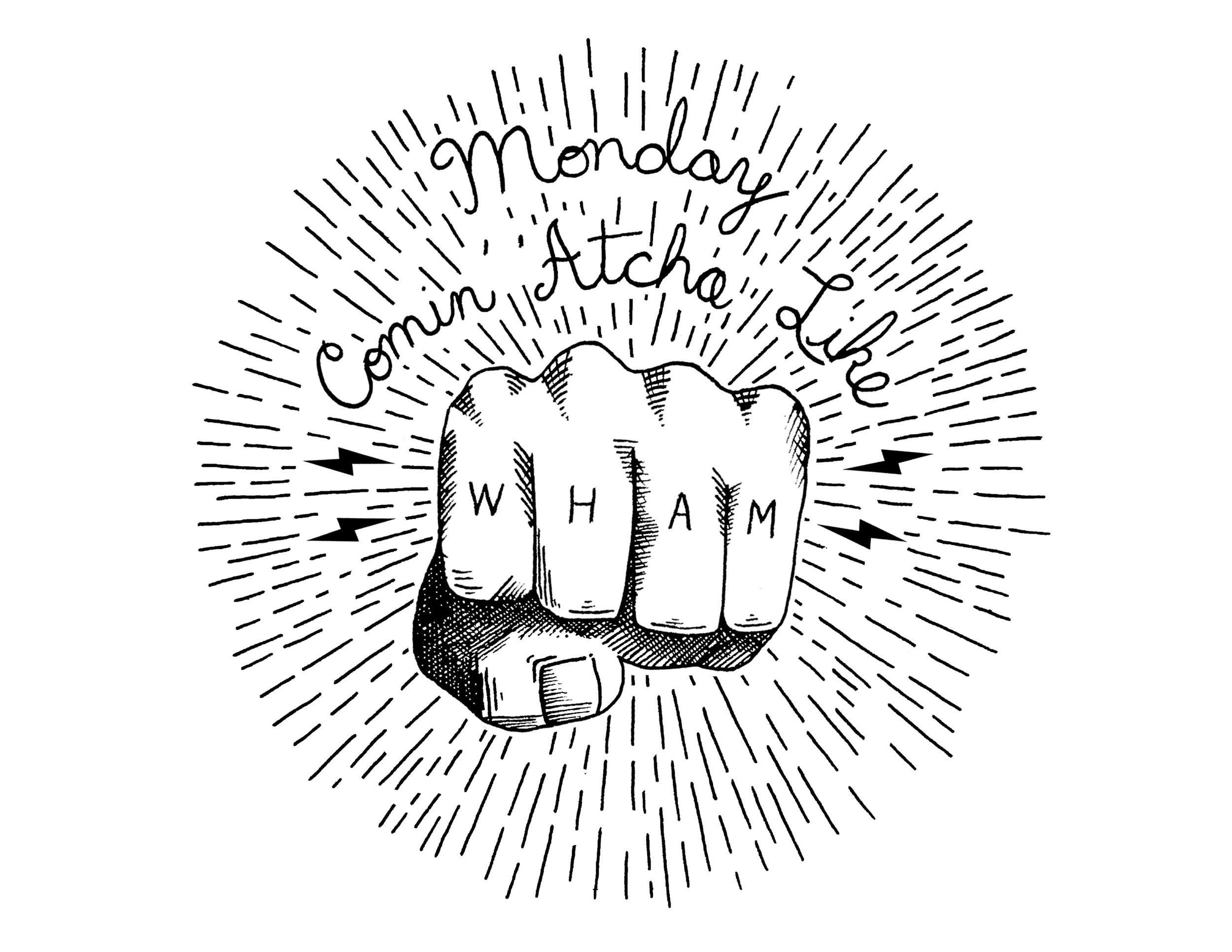 Monday Comin Atcha.jpg