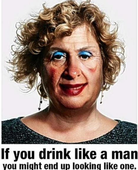 A rather sexist binge drinking awareness campaign. Point taken, however.