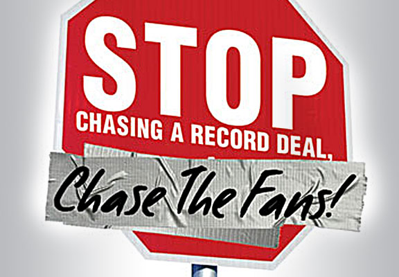 Stop chasing a record deal