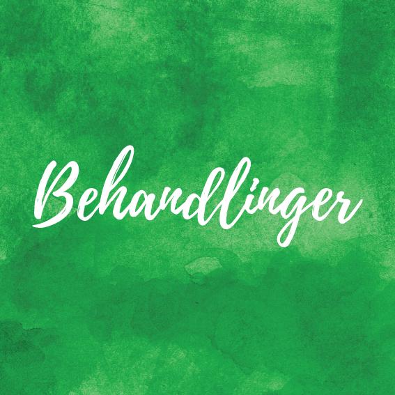 Copy of Behandlinger
