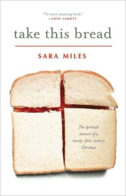 The cover of Sara's book 'Take This Bread'.