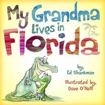 """""""My Grandma Lives in Florida"""" by Ed Shankman and Dave O'Neill"""