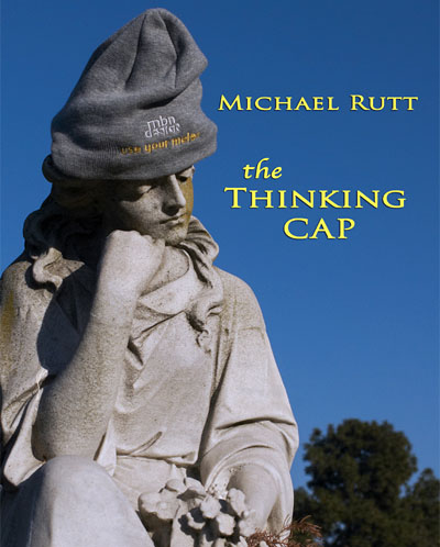 The Thinking Cap   - Submitted by Michael Rutt at  michaelrutt.com