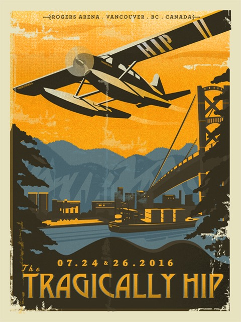 Limited Edition poster for Tragically Hip performance, Vancouver, B.C. Canada .