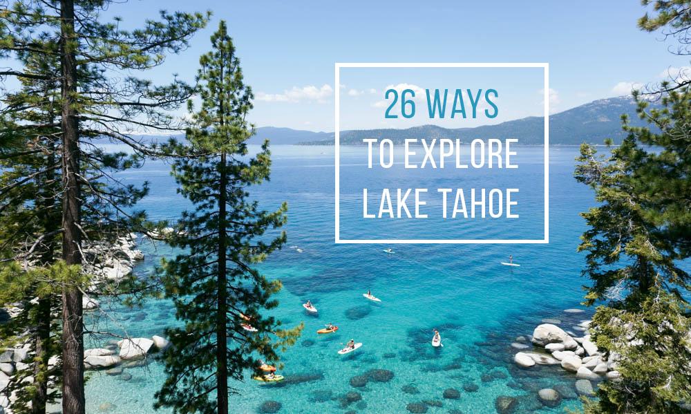 26 ways to explore Lake Tahoe